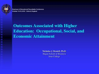 Outcomes Associated with Higher Education:  Occupational, Social, and Economic Attainment