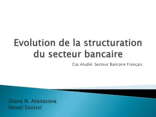 Evolution de la structuration du secteur bancaire