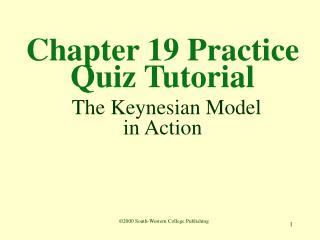 Chapter 19 Practice Quiz Tutorial  The Keynesian Model in Action