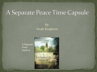 A Separate Peace Time Capsule