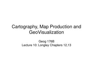 Cartography, Map Production and GeoVisualization