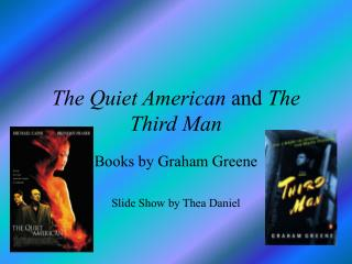 The Quiet American and The Third Man