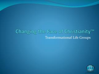 Changing the Face of Christianity