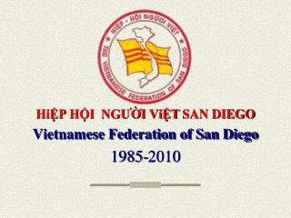 HiP HI  NGUI ViT SAN DIEGO Vietnamese Federation of San Diego  1985-2010