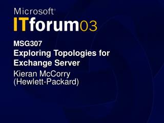 MSG307 Exploring Topologies for Exchange Server