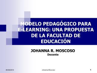 MODELO PEDAG GICO PARA  E-LEARNING: UNA PROPUESTA DE LA FACULTAD DE EDUCACI N