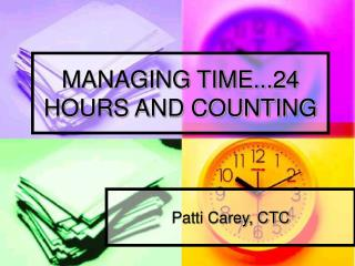 MANAGING TIME...24 HOURS AND COUNTING