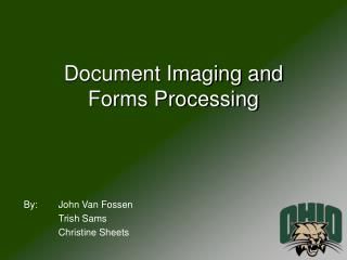 Document Imaging and  Forms Processing