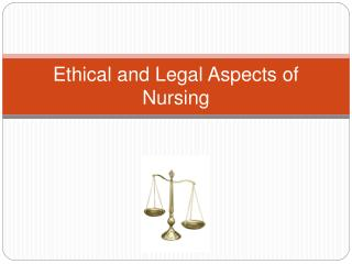 Ethical and Legal Aspects of Nursing