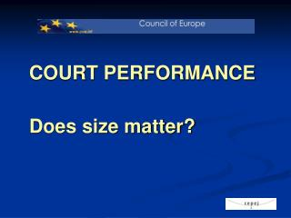 COURT PERFORMANCE   Does size matter