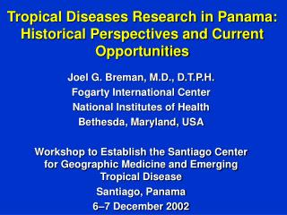 Tropical Diseases Research in Panama: Historical Perspectives and Current Opportunities