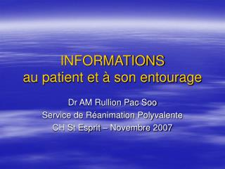 INFORMATIONS  au patient et   son entourage