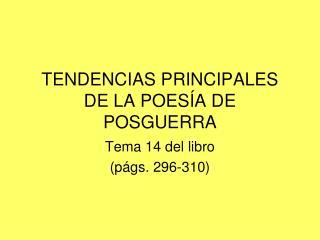 TENDENCIAS PRINCIPALES DE LA POES A DE POSGUERRA