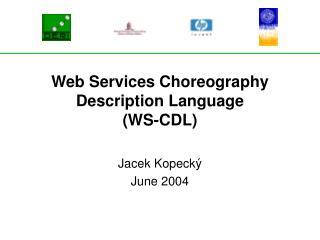 Web Services Choreography  Description Language WS-CDL