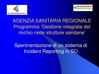 AGENZIA SANITARIA REGIONALE Programma  Gestione integrata del rischio nelle strutture sanitarie