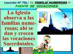 Lecci n N  75.- 1- FAMILIA NUMEROSA  FUENTE DE  VOCACIONES: