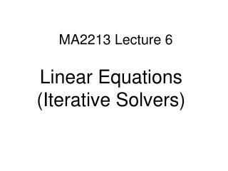 MA2213 Lecture 6
