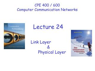 Link Layer  Physical Layer