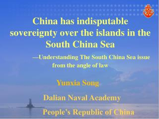 China has indisputable sovereignty over the islands in the South China Sea           Understanding The South China Sea i