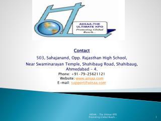 Contact 503, Sahajanand, Opp. Rajasthan High School,  Near Swaminarayan Temple, Shahibaug Road, Shahibaug, Ahmedabad   4