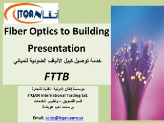 Fiber Optics to Building  Presentation         FTTB