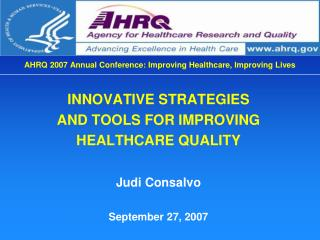 AHRQ 2007 Annual Conference: Improving Healthcare, Improving Lives