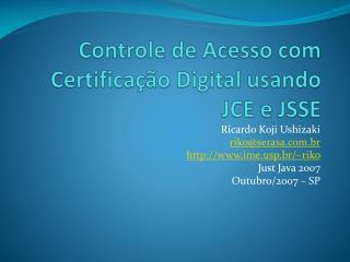 Controle de Acesso com Certifica  o Digital usando JCE e JSSE