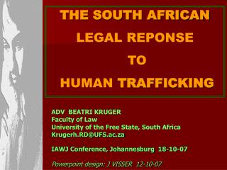 THE SOUTH AFRICAN  LEGAL REPONSE  TO  HUMAN TRAFFICKING