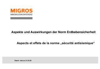 Aspekte und Auswirkungen der Norm Erdbebensicherheit   Aspects et effets de la norme  s curit  antisismique