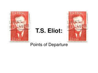 T.S. Eliot: