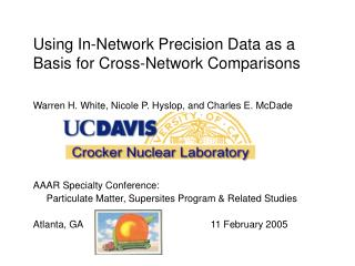 Using In-Network Precision Data as a Basis for Cross-Network Comparisons   Warren H. White, Nicole P. Hyslop, and Charle