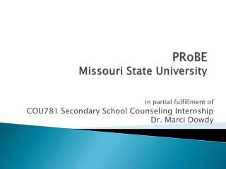 PRoBE  Missouri State University
