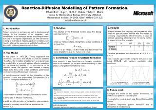 Reaction-Diffusion Modelling of Pattern Formation. Charlotte E. Jupp, Ruth E. Baker, Philip K. Maini. Centre for Mathema