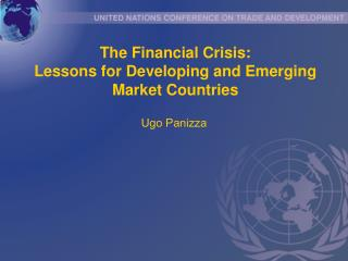 The Financial Crisis:  Lessons for Developing and Emerging Market Countries