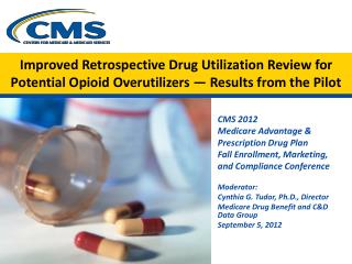 Improved Retrospective Drug Utilization Review for Potential Opioid Overutilizers   Results from the Pilot