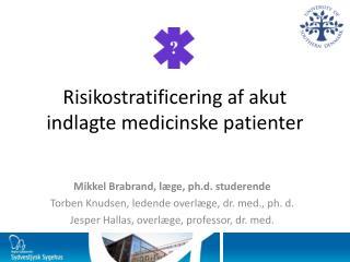 Risikostratificering af akut indlagte medicinske patienter