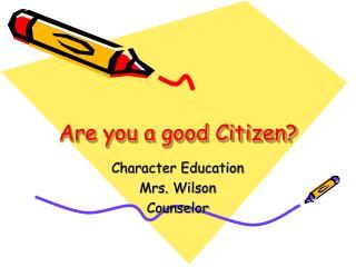 Are you a good Citizen