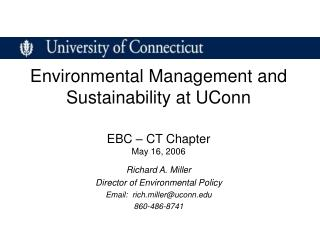 Environmental Management and Sustainability at UConn  EBC   CT Chapter May 16, 2006