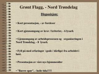 Gr nt Flagg, - Nord Tr ndelag
