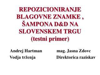 REPOZICIONIRANJE BLAGOVNE ZNAMKE ,  AMPONA DD NA SLOVENSKEM TRGU testni primer