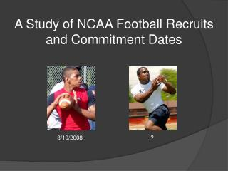 A Study of NCAA Football Recruits and Commitment Dates