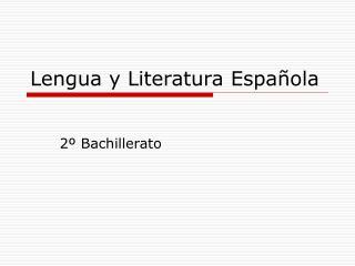 Lengua y Literatura Espa ola