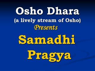 Osho Dhara a lively stream of Osho