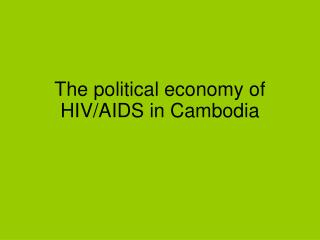 nomy of HIV/AIDS in Cambodia