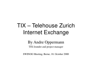 TIX   Telehouse Zurich Internet Exchange