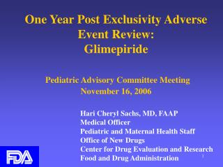 One Year Post Exclusivity Adverse Event Review: Glimepiride    Pediatric Advisory Committee Meeting  November 16, 2006