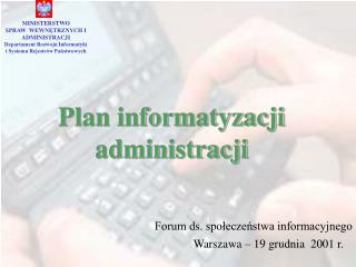 MINISTERSTWO SPRAW  WEWNETRZNYCH I ADMINISTRACJI Departament Rozwoju Informatyki i Systemu Rejestr w Panstwowych