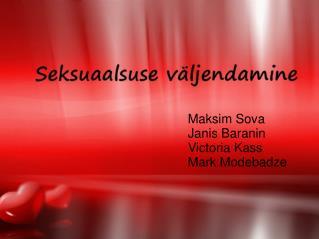 Maksim Sova Janis Baranin Victoria Kass Mark Modebadze