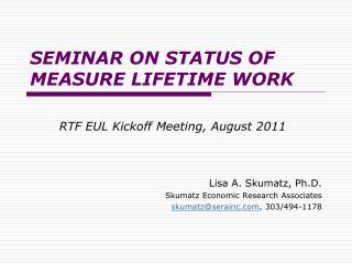 Seminar on status of MEASURE LIFETIME WORK
