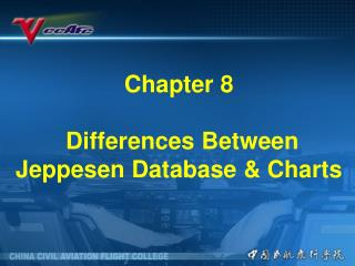 Chapter 8   Differences Between Jeppesen Database  Charts